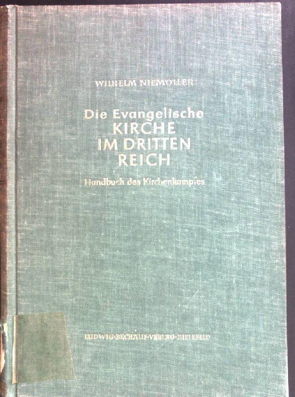 Die evangelische Kirche im Dritten Reich: Handbuch: Niemöller, Wilhelm:
