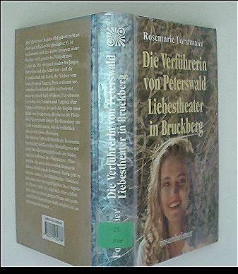 Die Verführerin von Peterswald / Liebestheater in Bruckberg - Rosemarie Forstmaier