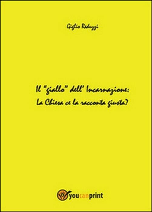 Il giallo dell?incarnazione - Giglio Reduzzi, 2014, Youcanprint - D'amico nicola