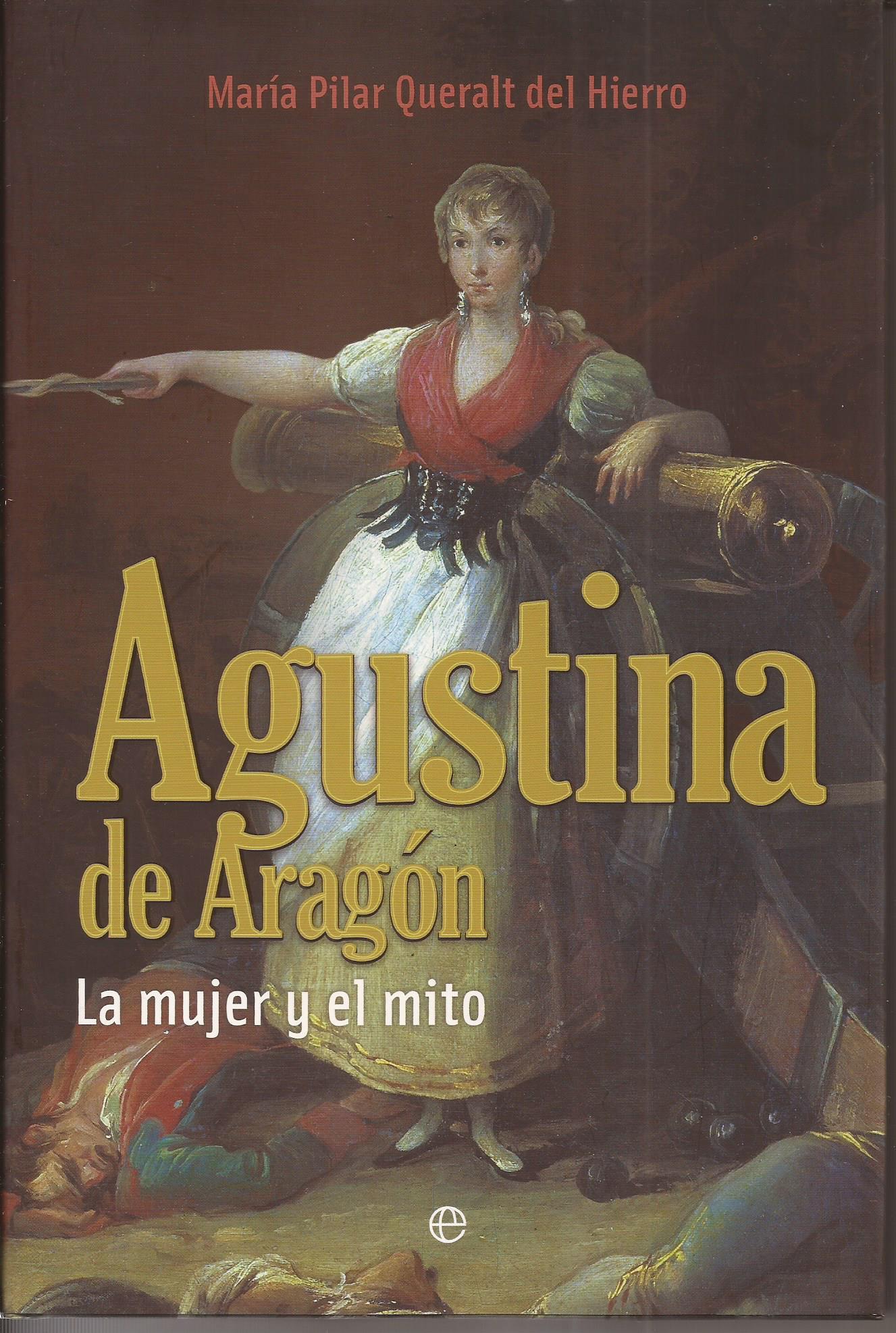 Agustina de Aragón. La mujer y el mito - Queralt del Hierro, María Pilar