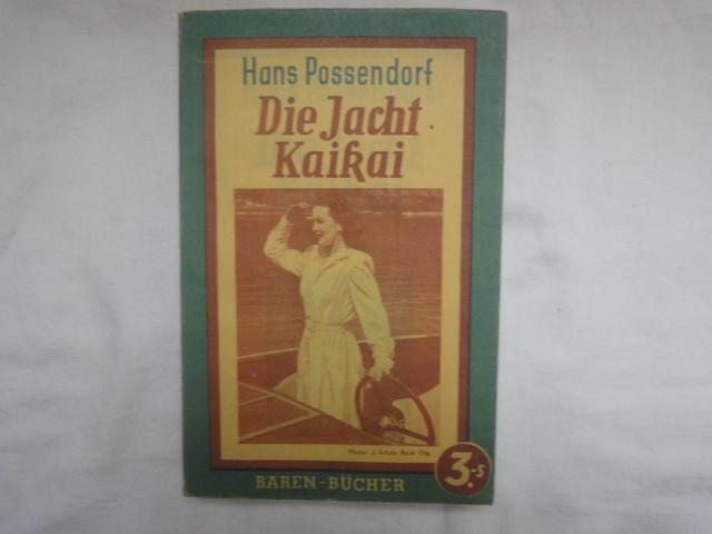 Die Jacht Kaikai. Ein Abenteuerroman.: Possendorf Hans