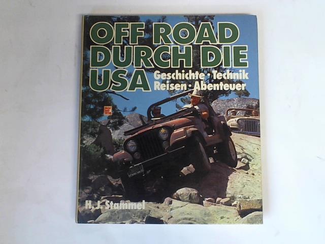Off road durch die USA. Geschichte, Technik,: Stammel, Heinz J