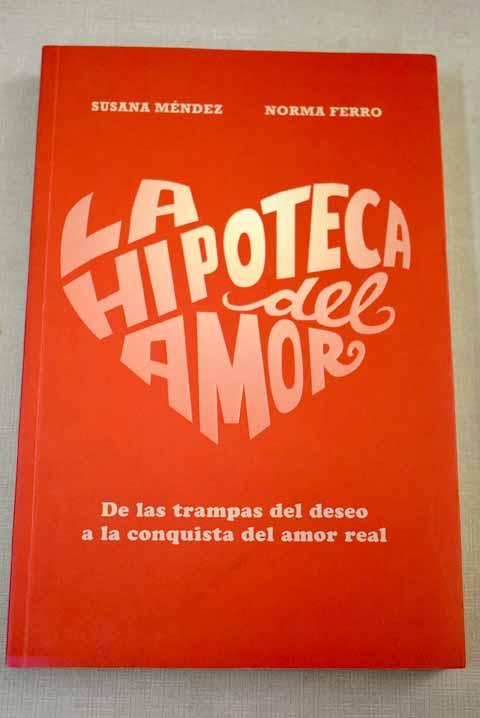 La hipoteca del amor - Méndez Gago, Susana