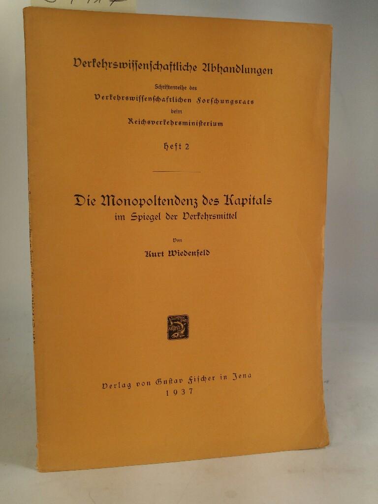 Die Monopoltendenz des Kapitals im Spiegel der: Wiedenfeld, Kurt: