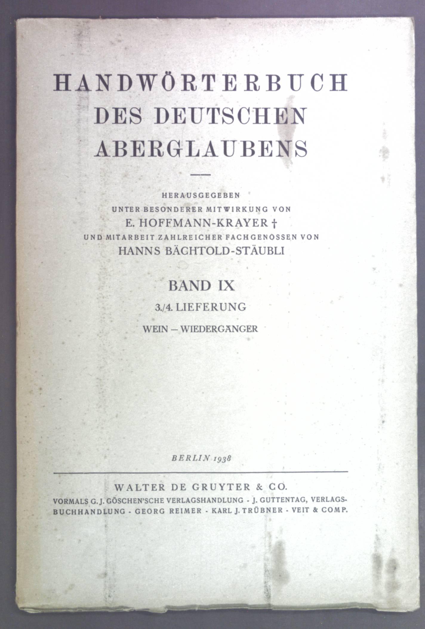 Handwörterbuch des deutschen Aberglaubens. Band IX, 3./4.: Hoffmann-Krayer, E. und