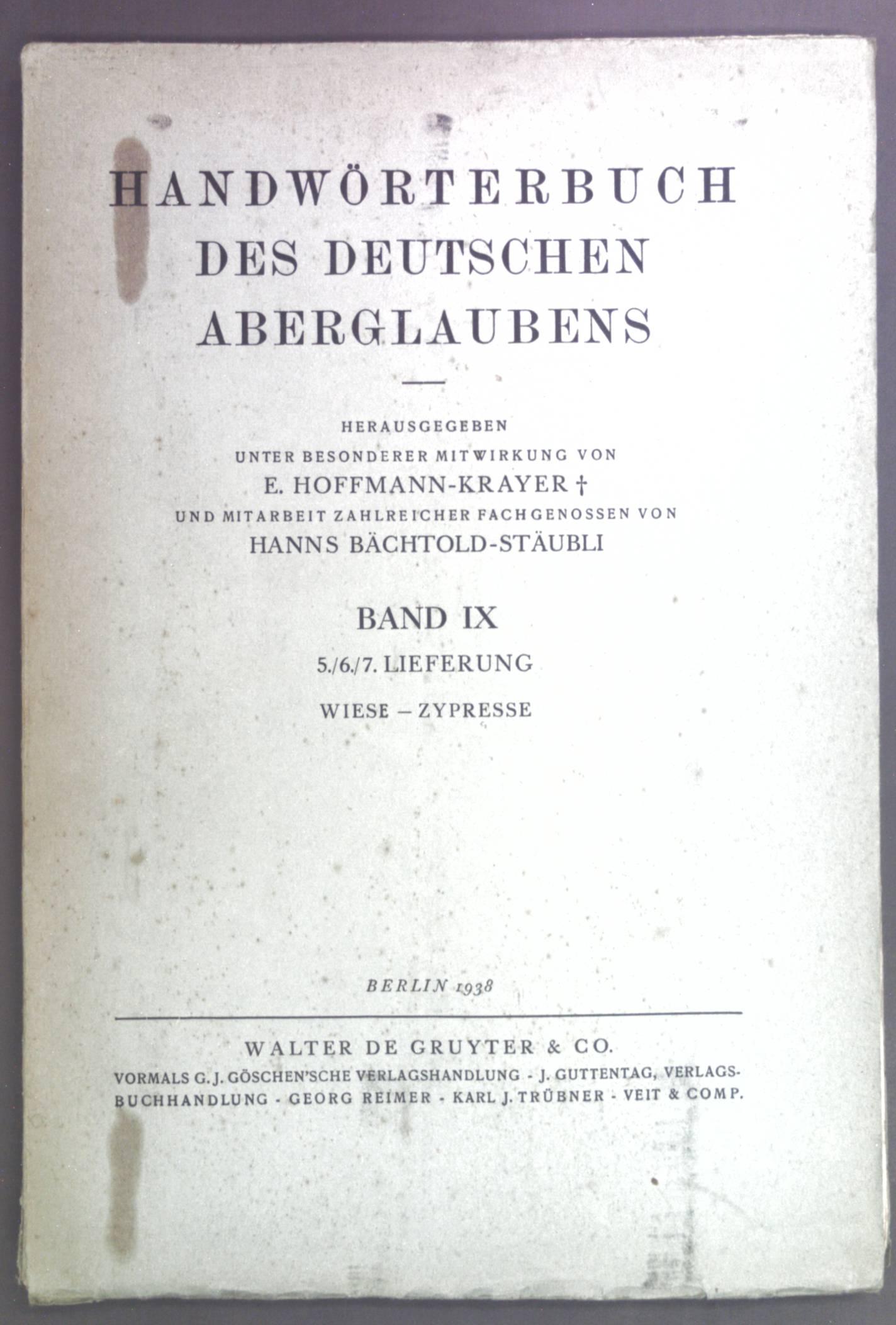 Handwörterbuch des deutschen Aberglaubens. Band IX, 5./6./7.: Hoffmann-Krayer, E. und