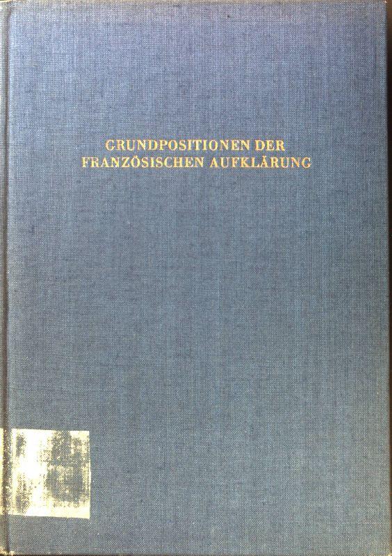 Helvetius - in: Grundpositionen der französischen Aufklärung.: Baumgarten, Arthur: