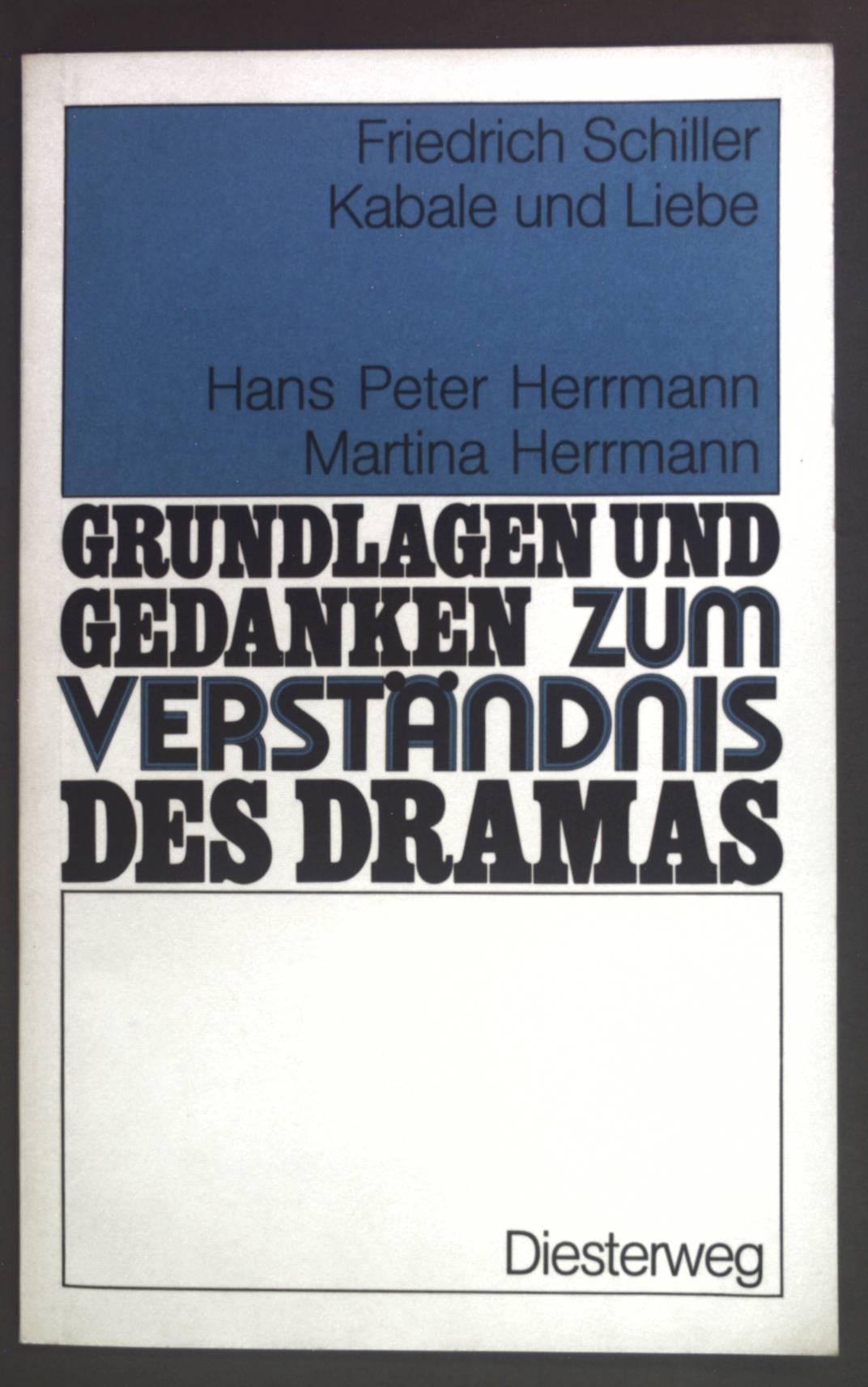 Friedrich Schiller, Kabale und Liebe. Grundlagen und: Herrmann, Hans Peter