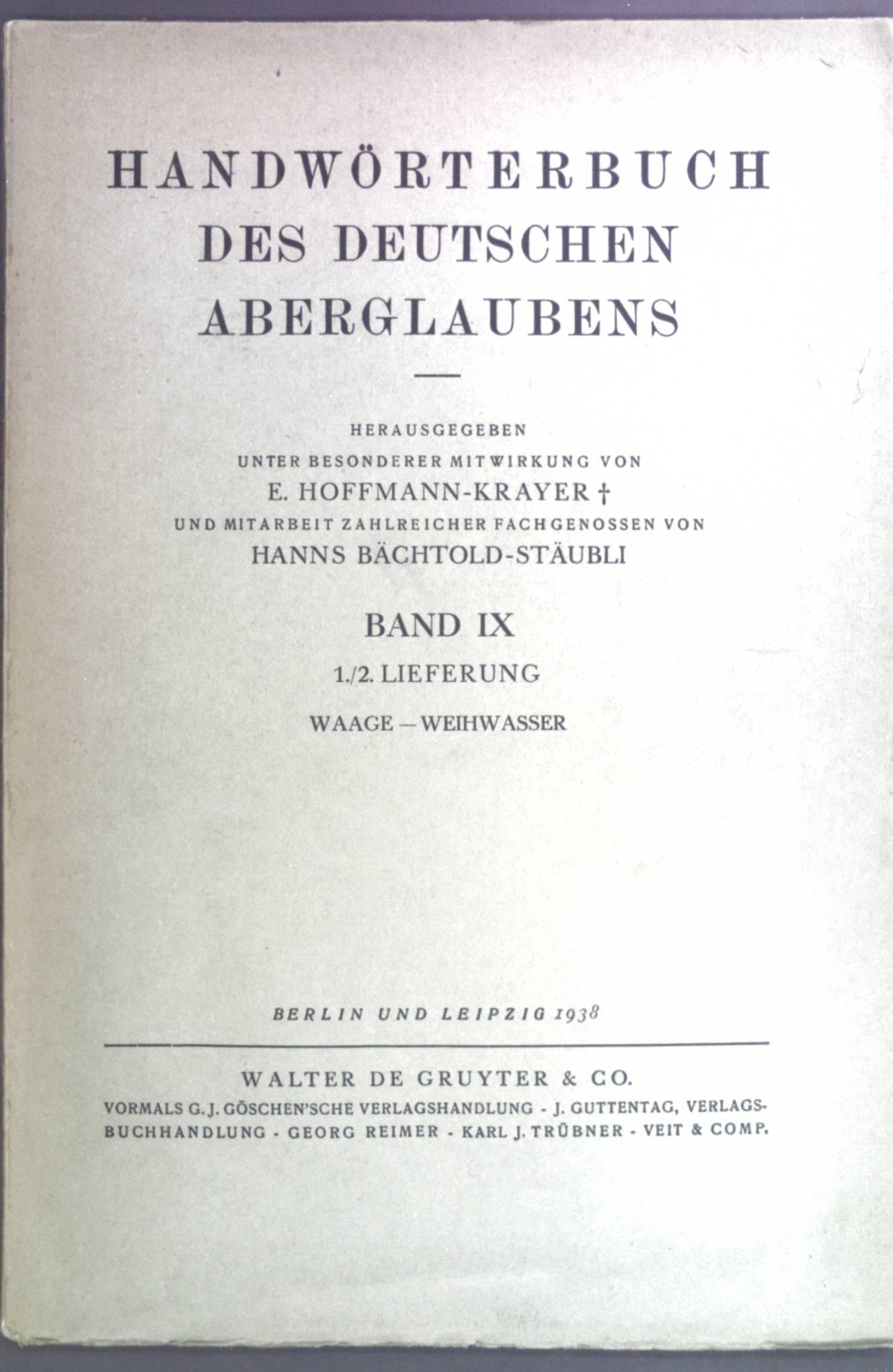 Handwörterbuch des deutschen Aberglaubens. Band IX, 1./2.: Hoffmann-Krayer, E. und