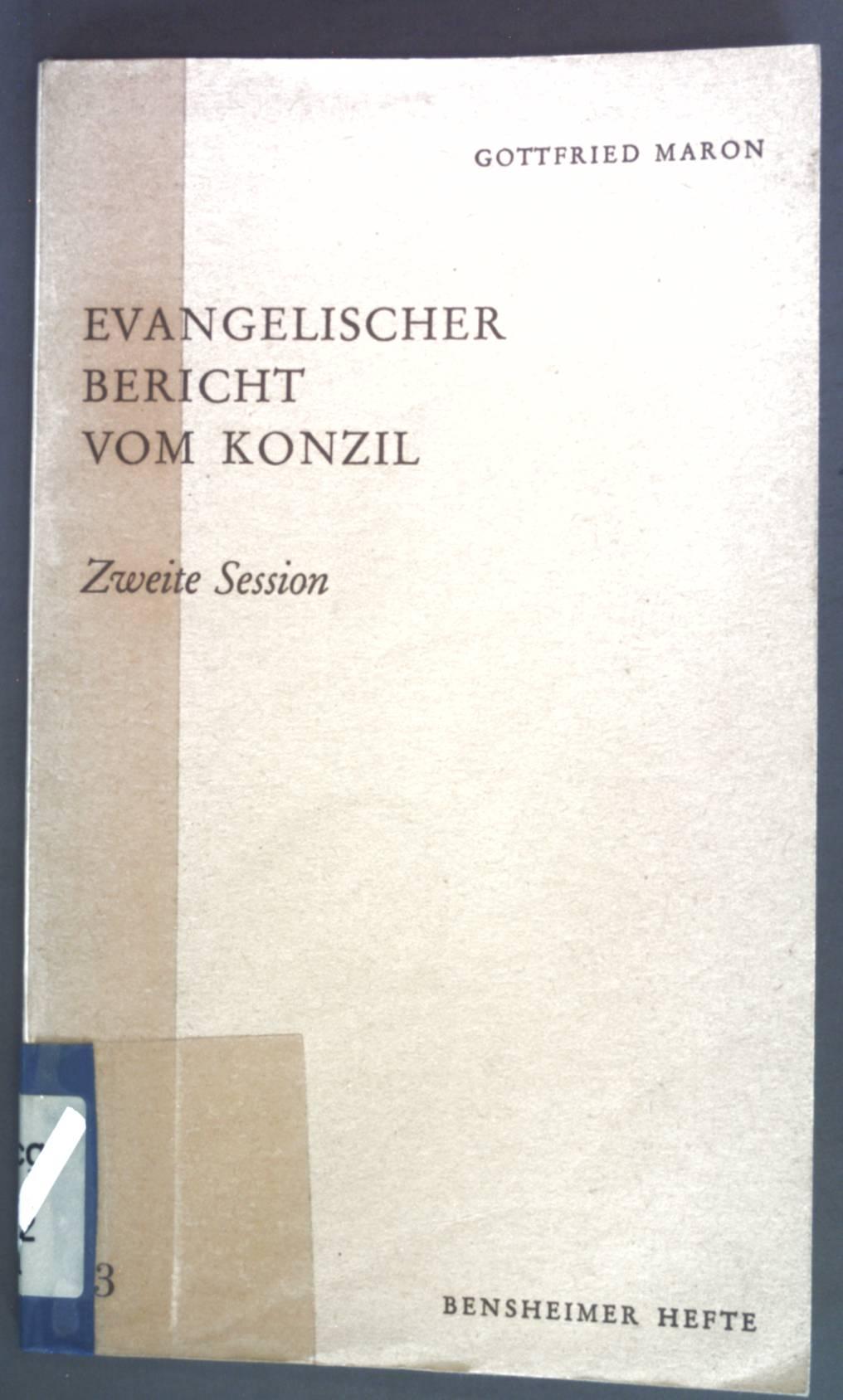 Evangelischer Bericht vom Konzil. Zweite Session. Bensheimer: Maron, Gottfried: