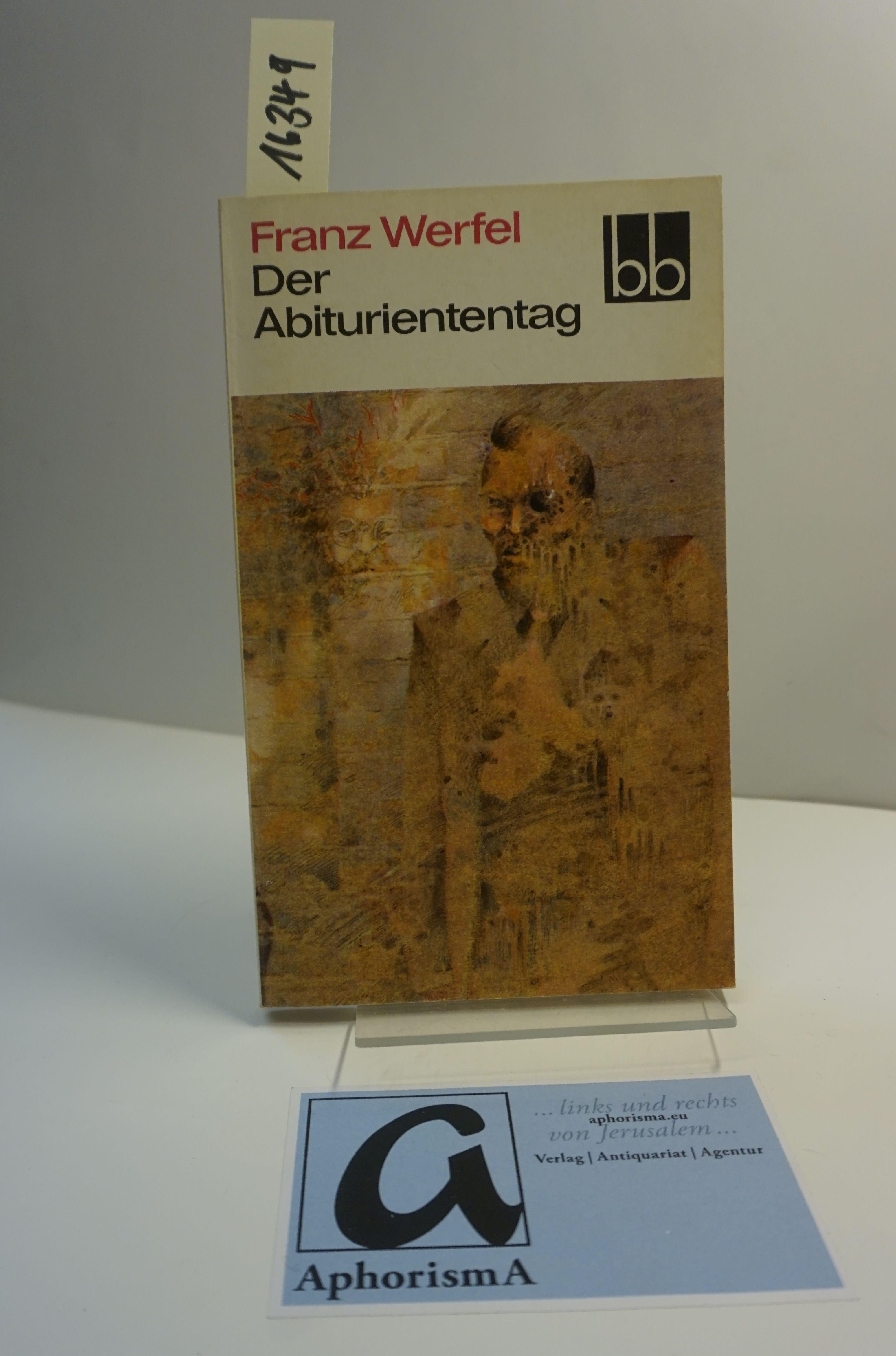 Der Abituriententag. Roman.: Werfel, Franz