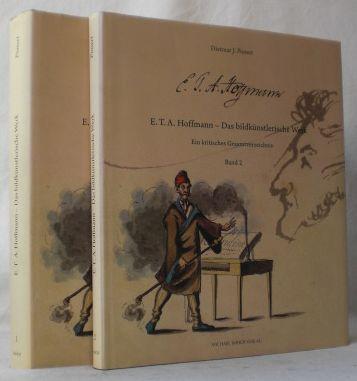E. T. A. Hoffmann - Das bildkünstlerische: Ponert, Dietmar J.