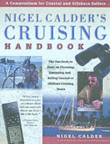 Nigel Calder's Cruising Handbook: A Compendium for Coastal and Offshore Sailors - Calder, Nigel