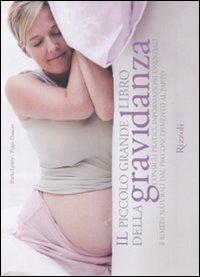 Il piccolo grande libro della gravidanza. Consigli pratici, informazioni essenziali e rimedi naturali dal preconcepimento al parto - Lavery, Sheila Duncan, Pippa