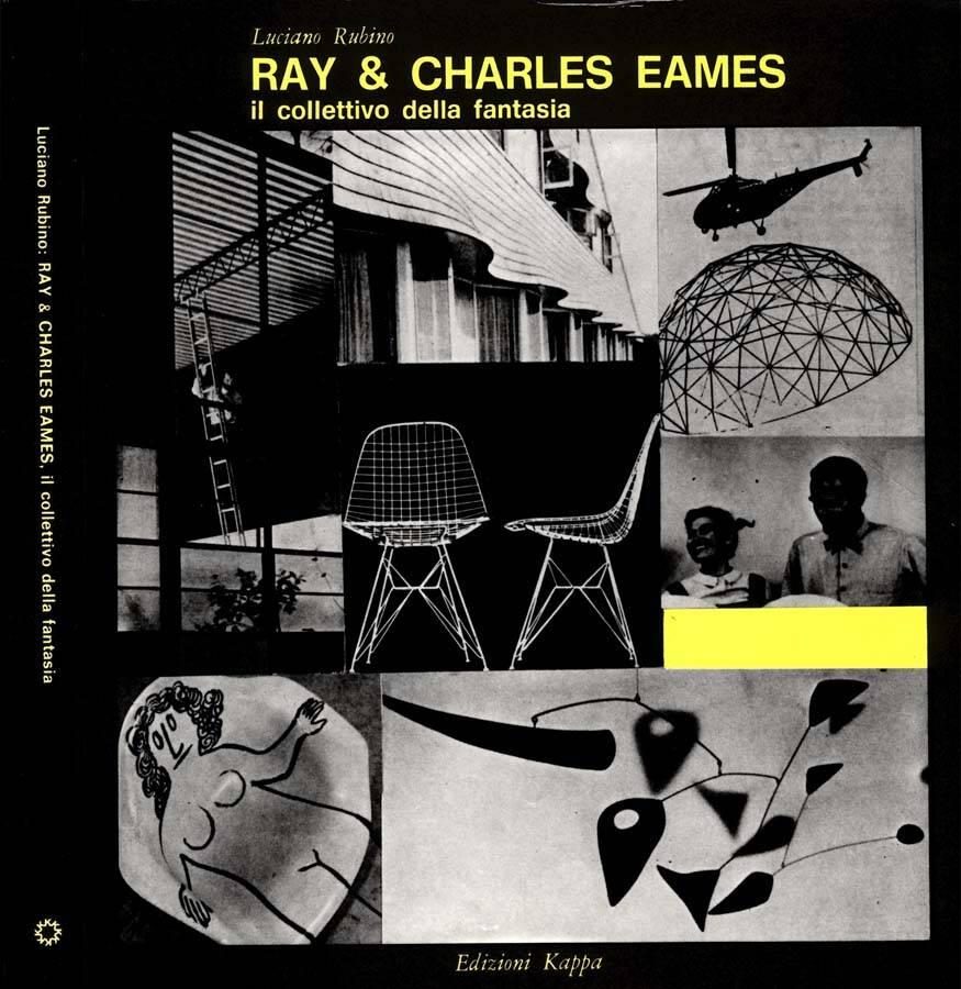 Ray & Charles Eames Il collettivo della fantasia - Liciano Rubino