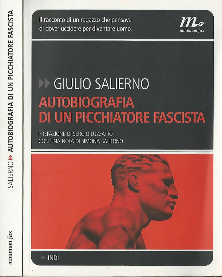 Autobiografia di un picchiatore fascista - Giulio Salierno