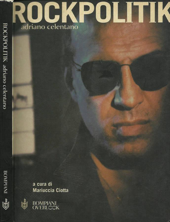 Rockpolitik Adriano Celentano - Mariuccia Ciotta, A cura di