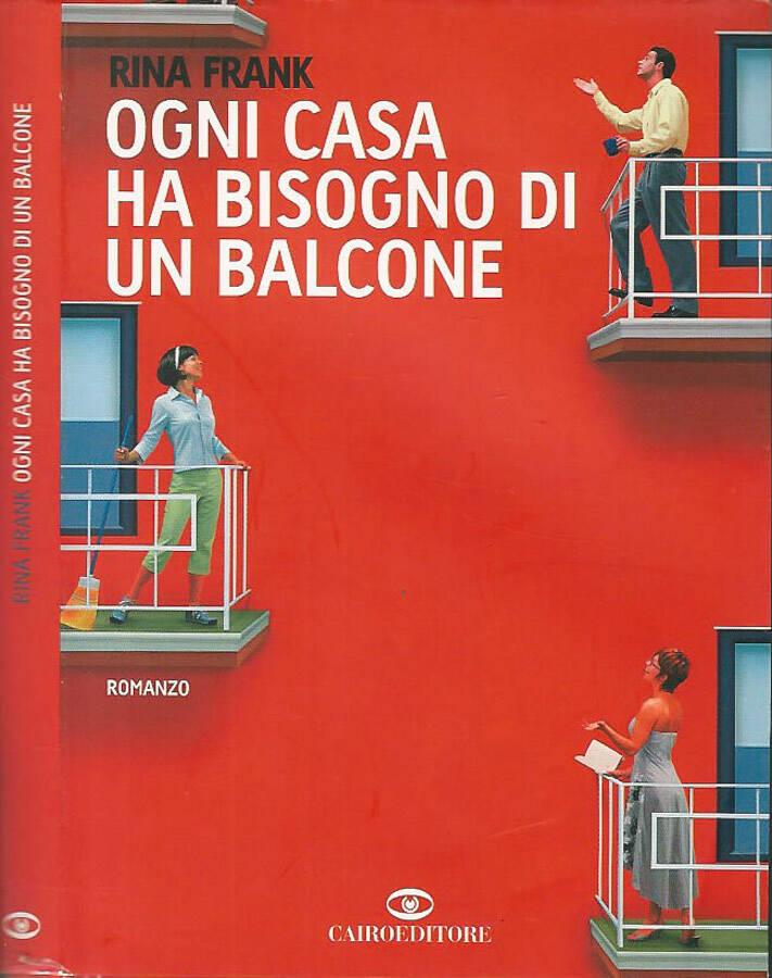 Ogni casa ha bisogno di un balcone - Rina Frank