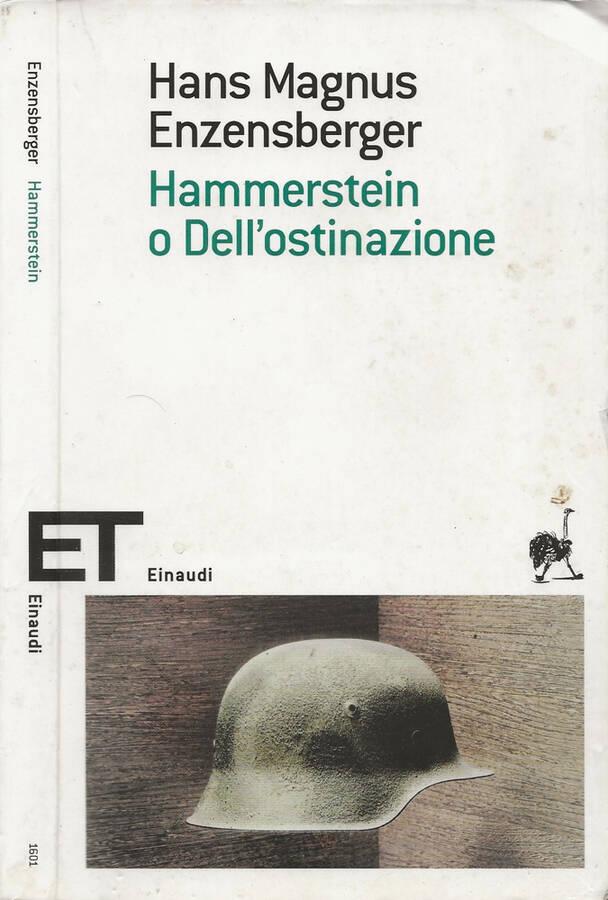 Hammerstein o Dell'ostinazione Una storia tedesca - Hans Magnus Enzensberger