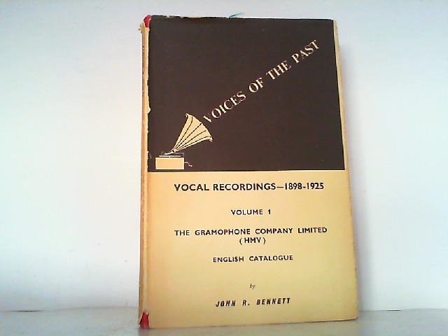 Voices of the Past. Vocal Recordings 1898-1925.: Bennett, John R.: