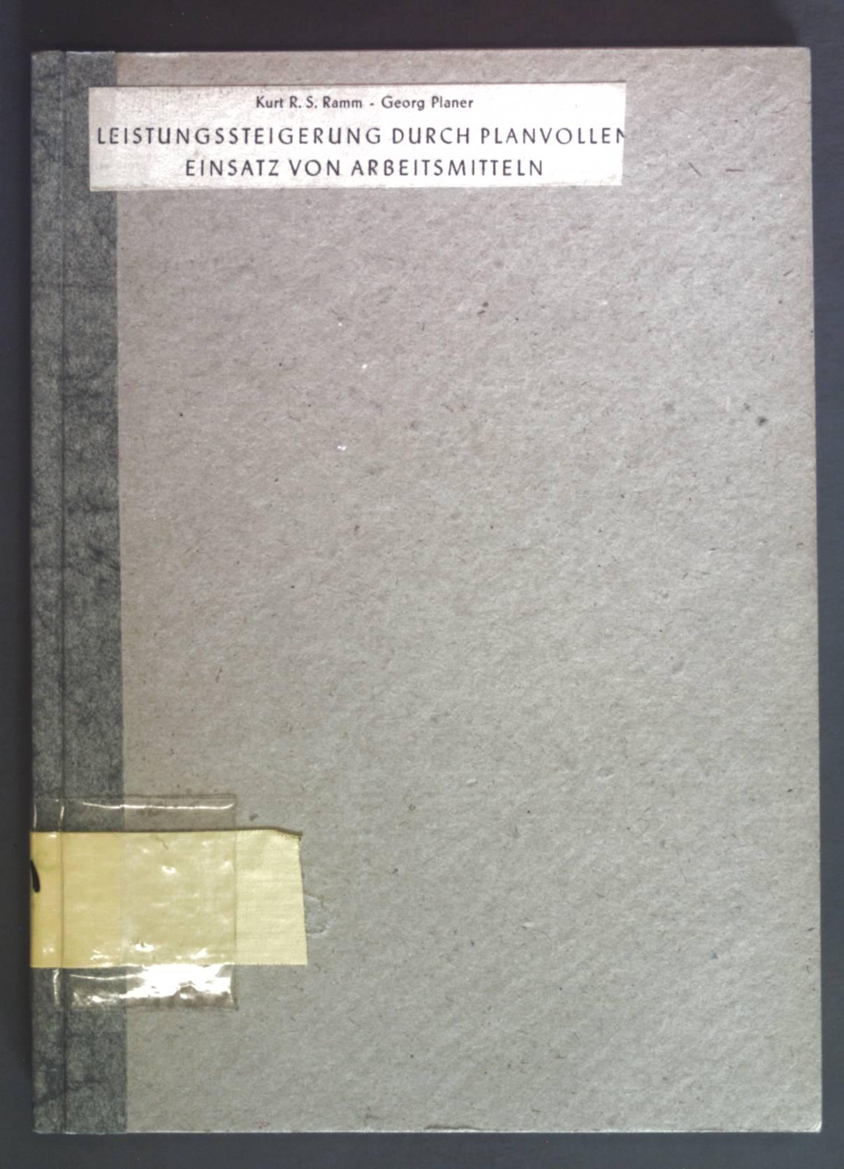 Leistungssteigerung durch planvollen Einsatz von Arbeitsmitteln.: Ramm, Kurt R.