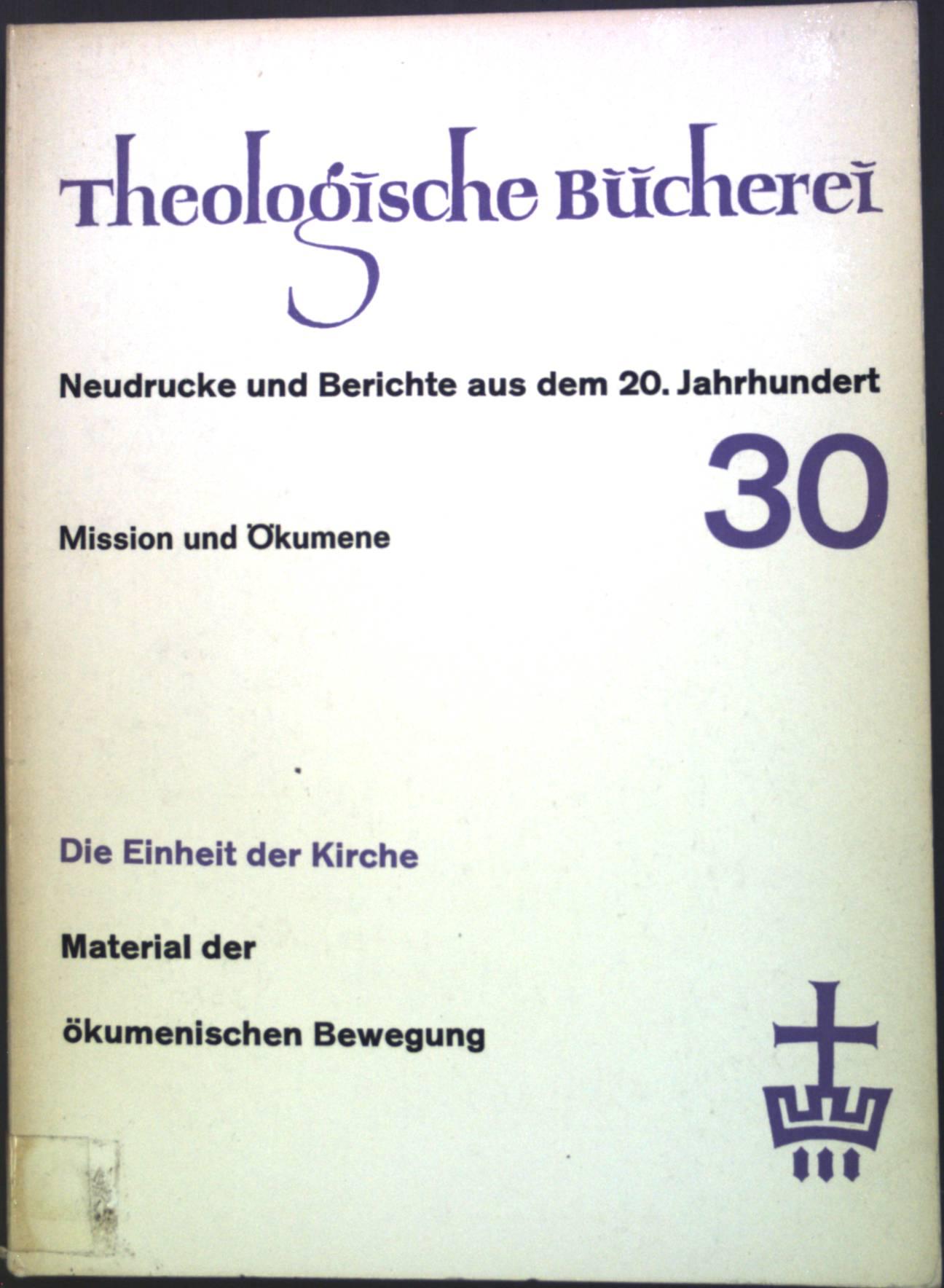 Die Einheit der Kirche: Material der Ökumenischen: Vischer, Lukas: