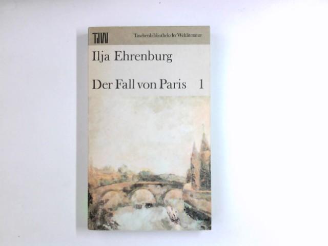 Der Fall von Paris - 1 -: Ehrenburg, Ilja: