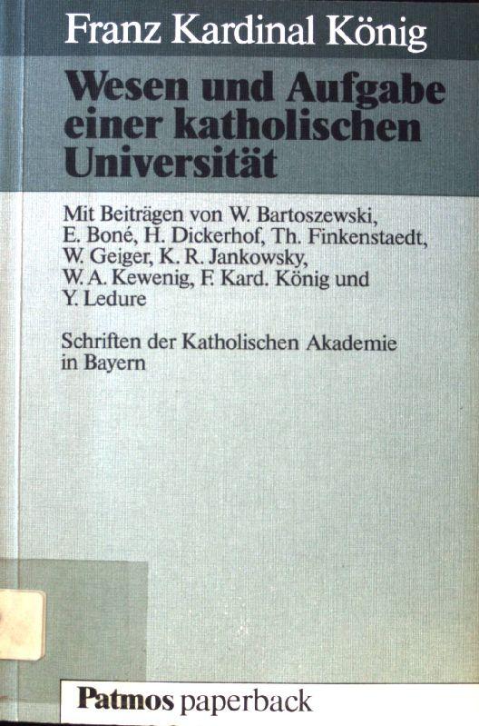 Wesen und Aufgabe einer katholischen Universität. Schriften: König, Franz: