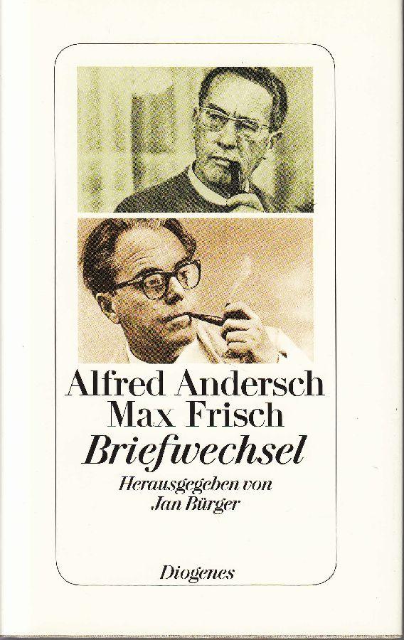 Alfred Andersch. Max Frisch: Briefwechsel. -: Andersch, Alfred; Max