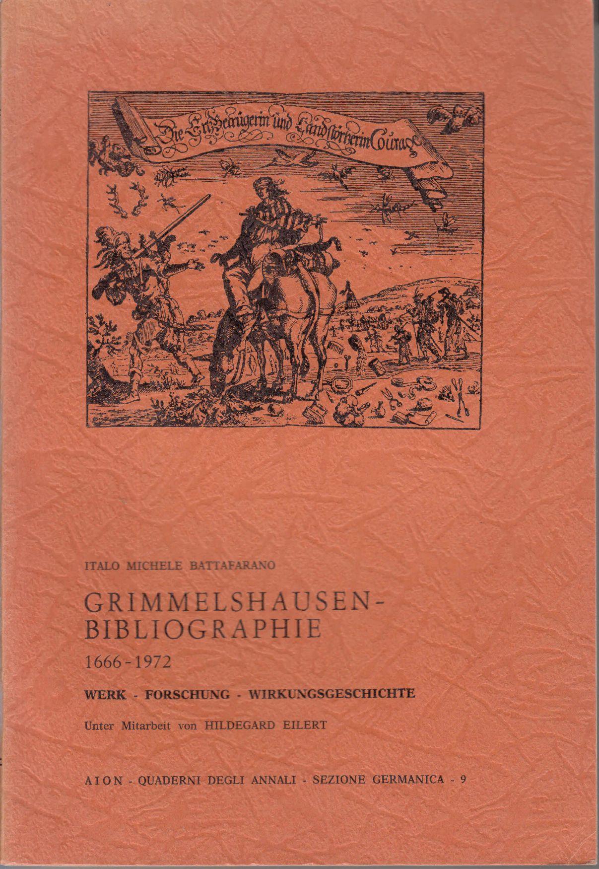 Grimmelshausen-Bibliographie 1666-1972: Werk. Forschung. Wirkungsgeschichte. -: Battafarano, Italo Michele: