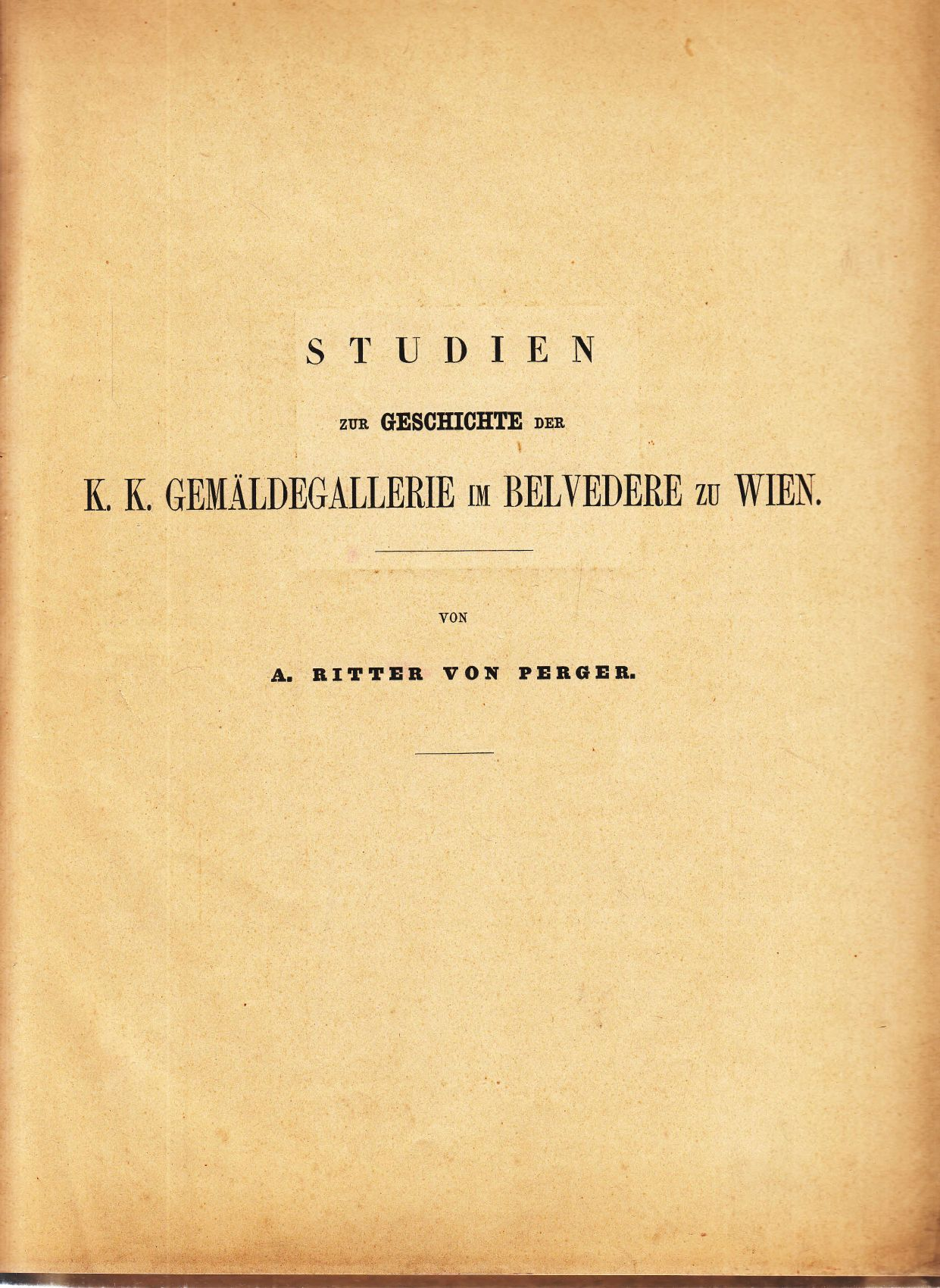 Studien zur Geschichte der k. k. Gemäldegallerie: Perger, Anton von: