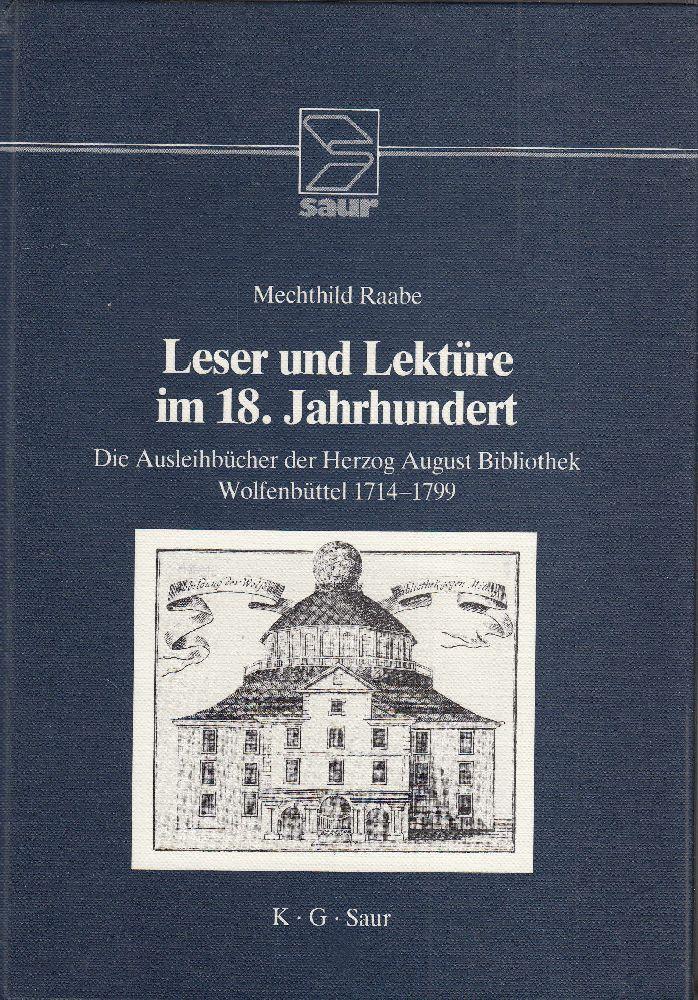 Leser und Lektüre im 18. Jahrhundert. Die: Raabe, Mechthild: