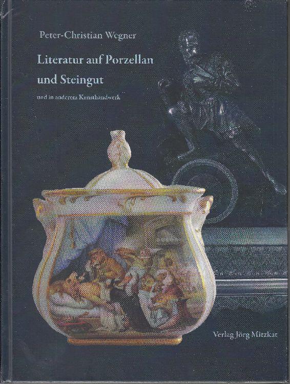 Literatur auf Porzellan und Steingut und in: Wegner, Peter-Christian: