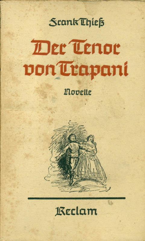Der Tenor von Trapani. Novelle.: Thiess, Frank: