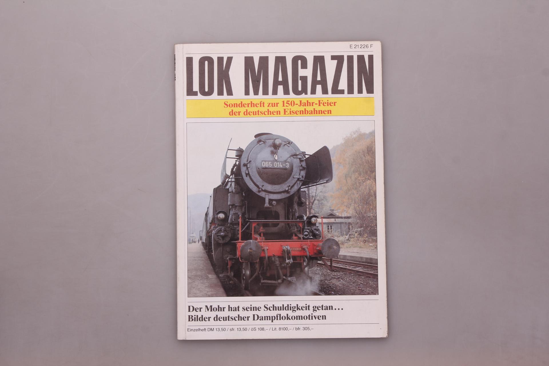 LOK-MAGAZIN. Sonderheft zur 150-Jahr-Feier der deutschen Eisenbahnen: Hrsg.]: Obermayer, Horst