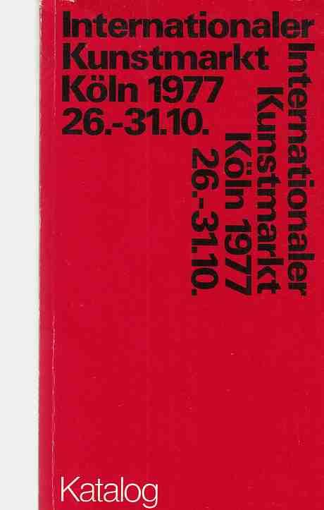 Katalog. Internationaler Kunstmarkt Köln 1977. 26.-31.10.: Jappe, Elisabeth (u.a.):