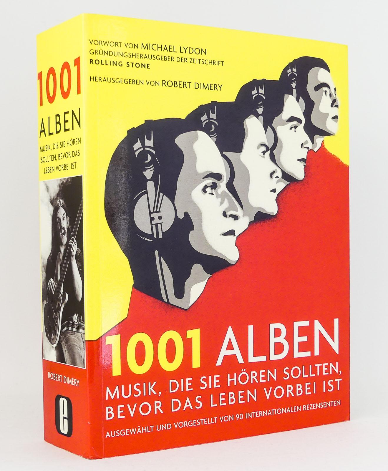 1001 Alben : Musik, die Sie hören: Dimery, Robert [Hg.]