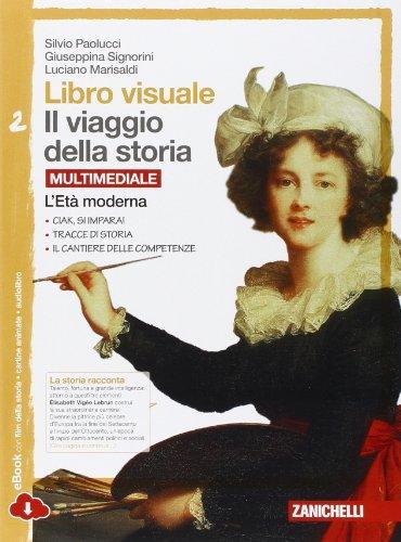 Libro visuale il viaggio della storia. Per la Scuola media. Con espansione online: 2 - Paolucci, Silvio - Signorini, Giuseppina - Marisaldi, Luciano