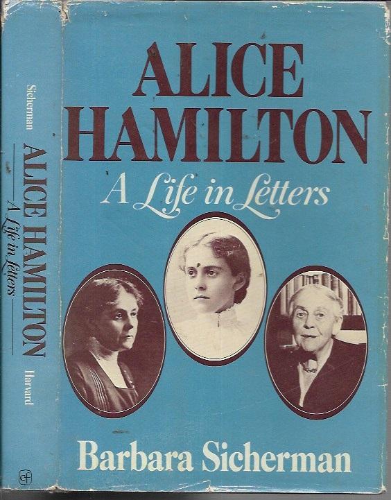 Alice Hamilton: A Life in Letters (signed) - Sicherman, Barbara