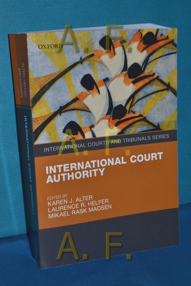 International Court Authority (International Courts and Tribunals: Alter, Karen J.,