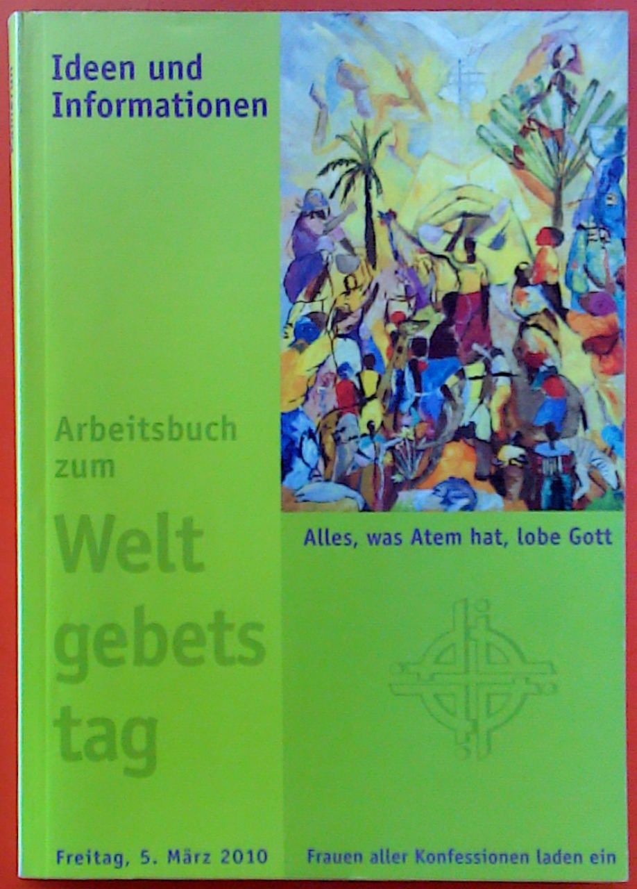 Arbeitsbuch zum Weltgebetstag. Alles, was Atem hat,: Petra Heilig /