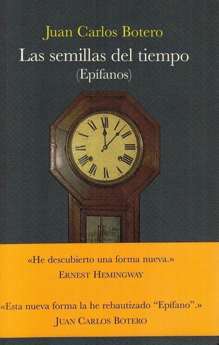 Semillas del tiempo, Las. (Epífanos). - Botero, Juan Carlos [Bogotá, 1960]