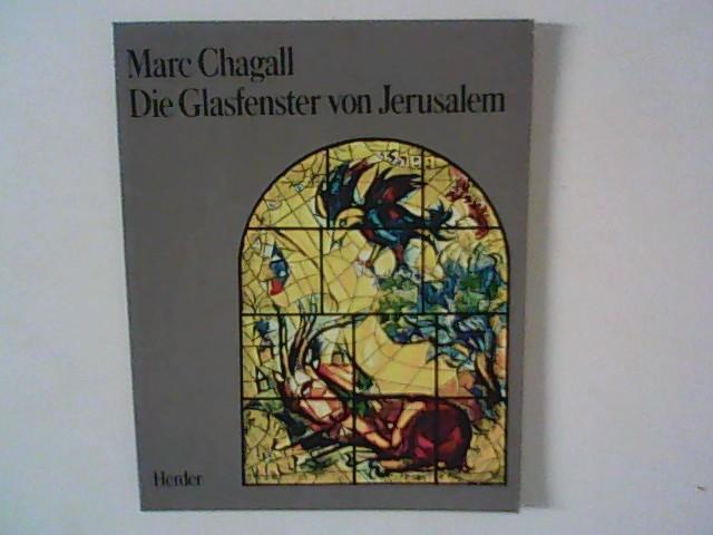 Die Glasfenster von Jerusalem. Einf. von Jean: Chagall, Marc: