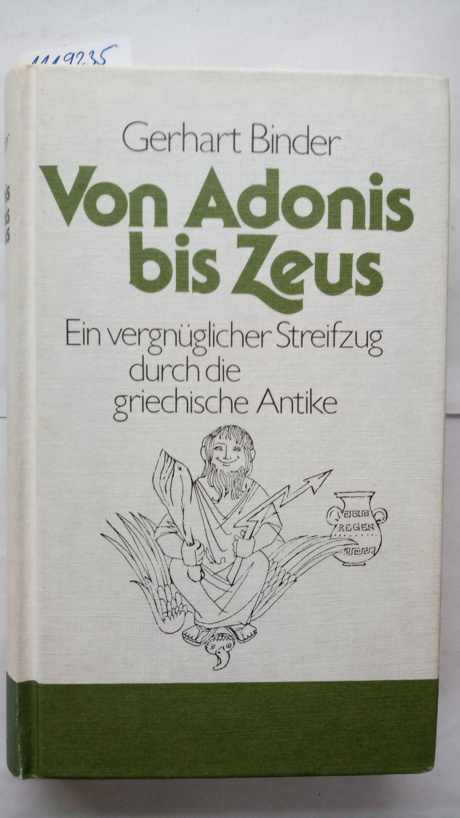 Von Adonis bis Zeus. Ein vergnüglicher Streifzug: Binder, Gerhart: