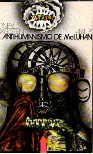 El antihumanismo de Macluhan . - Finkelstein, Sidney