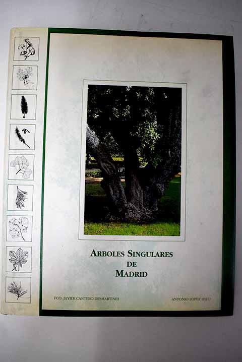 Árboles singulares de Madrid - Cantero Desmartines, Francisco Javier