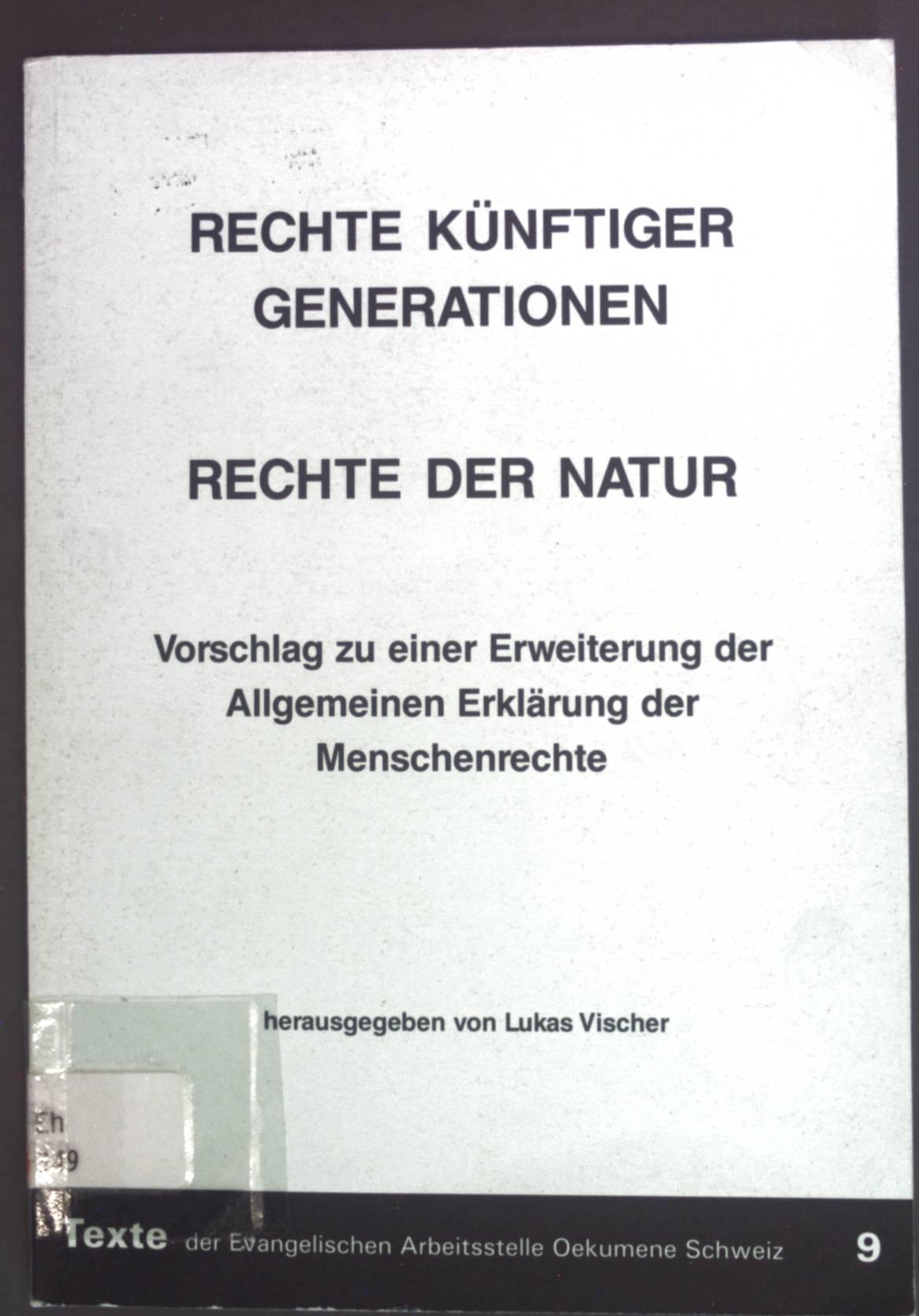 Rechte künftiger Generationen, Rechte der Natur. Vorschlag: Vischer, Lukas: