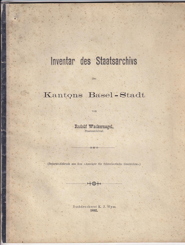 Inventar des Staatsarchivs des Kantons Basel-Stadt.: Wackernagel, Rudolf