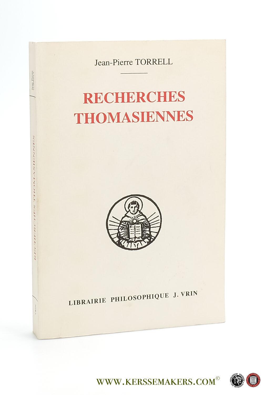 Recherches Thomasiennes. Études revues et augmentées.: Torrell, Jean-Pierre.
