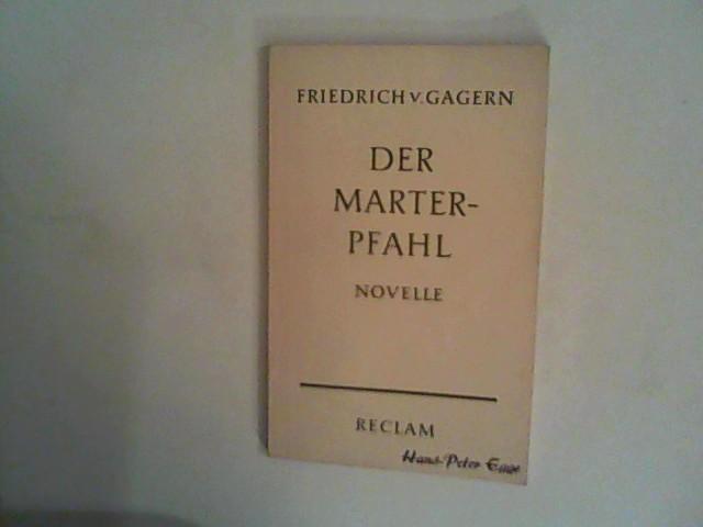 Der Marterpfahl : Novelle.: Gagern, Friedrich von: